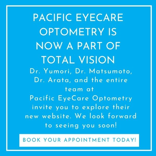 Pacific Eyecare Optometry Is now a part of Total Vision!